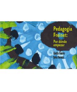 Pedagogía Freinet: Por dónde empezar. Libro digital