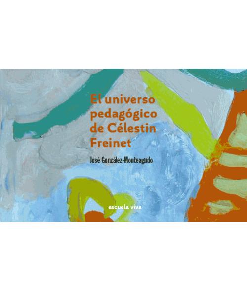 Biografía y metodología de Célestin Freinet. Libro digital