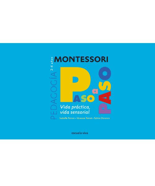 Montessori Paso a paso Vida práctica - Vida sensorial